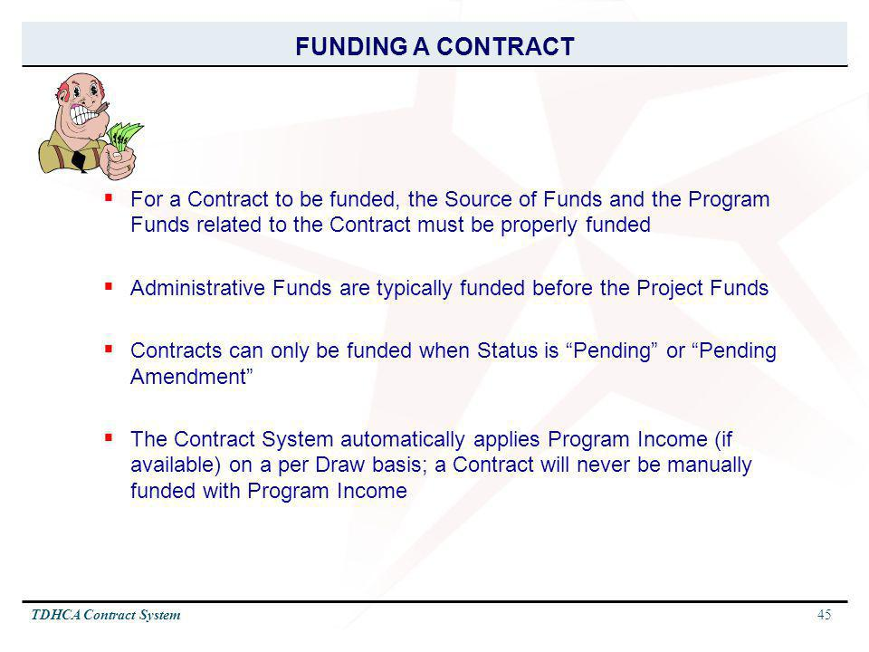 FUNDING A CONTRACT For a Contract to be funded, the Source of Funds and the Program Funds related to the Contract must be properly funded.