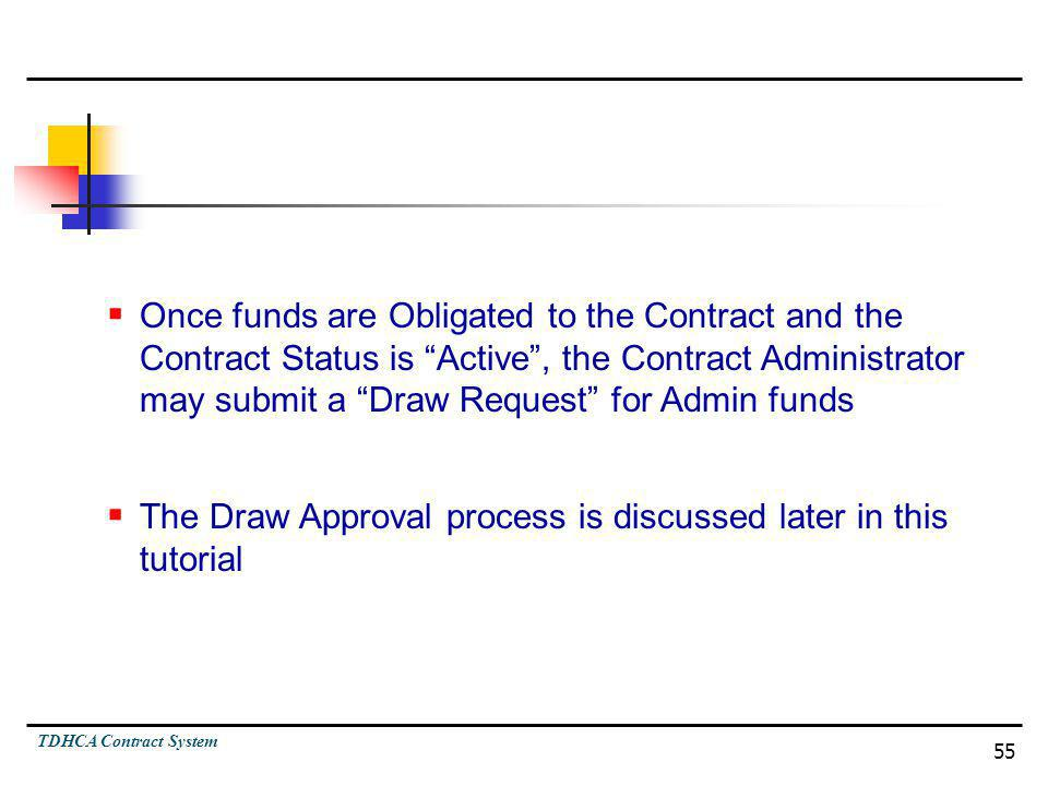 Once funds are Obligated to the Contract and the Contract Status is Active , the Contract Administrator may submit a Draw Request for Admin funds