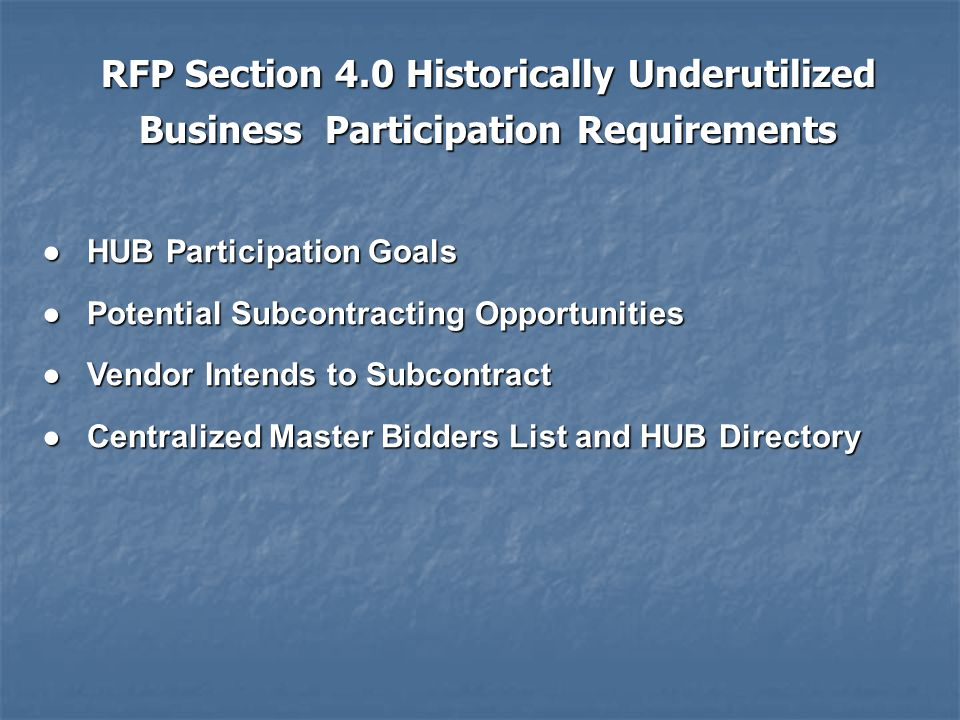 RFP Section 4.0 Historically Underutilized Business Participation Requirements
