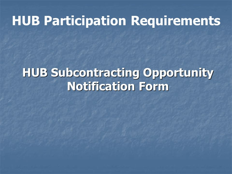 HUB Participation Requirements HUB Subcontracting Opportunity