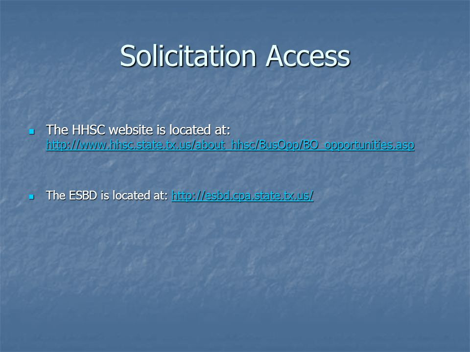 Solicitation Access The HHSC website is located at: http://www.hhsc.state.tx.us/about_hhsc/BusOpp/BO_opportunities.asp.
