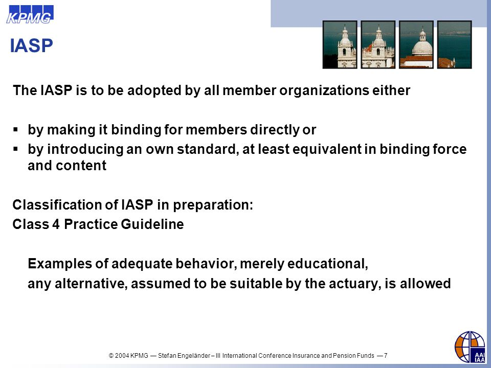 IASP The IASP is to be adopted by all member organizations either