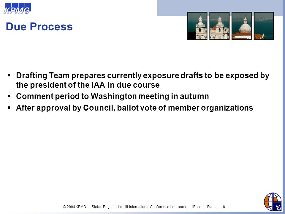 Due Process Drafting Team prepares currently exposure drafts to be exposed by the president of the IAA in due course.