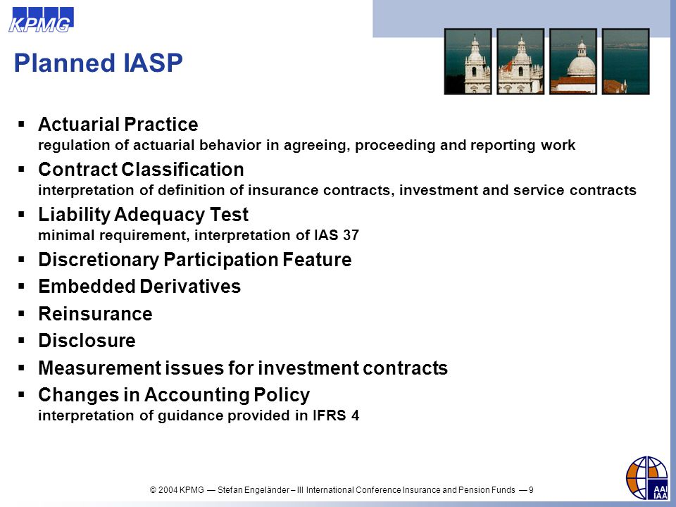 Planned IASP Actuarial Practice regulation of actuarial behavior in agreeing, proceeding and reporting work.