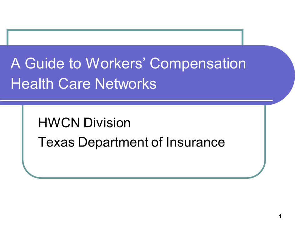 A Guide to Workers' Compensation Health Care Networks