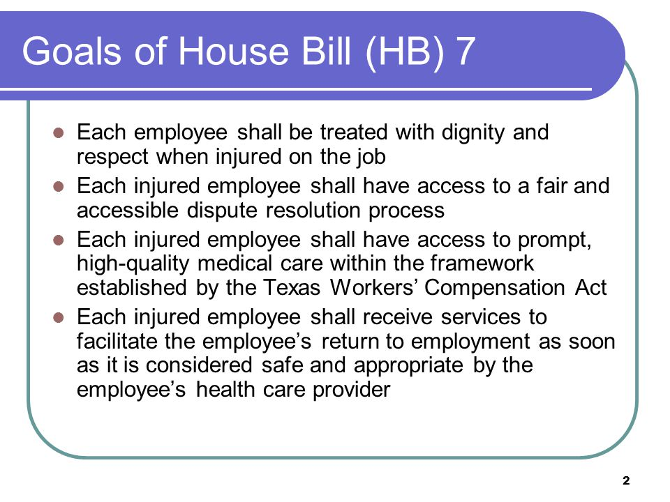 Goals of House Bill (HB) 7