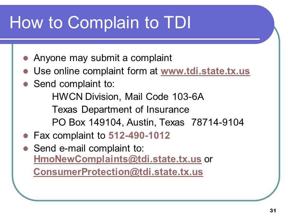 How to Complain to TDI Anyone may submit a complaint