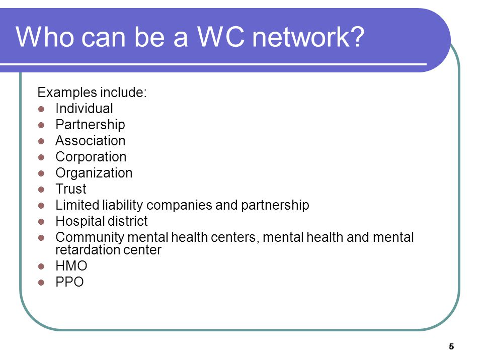 Who can be a WC network Examples include: Individual Partnership