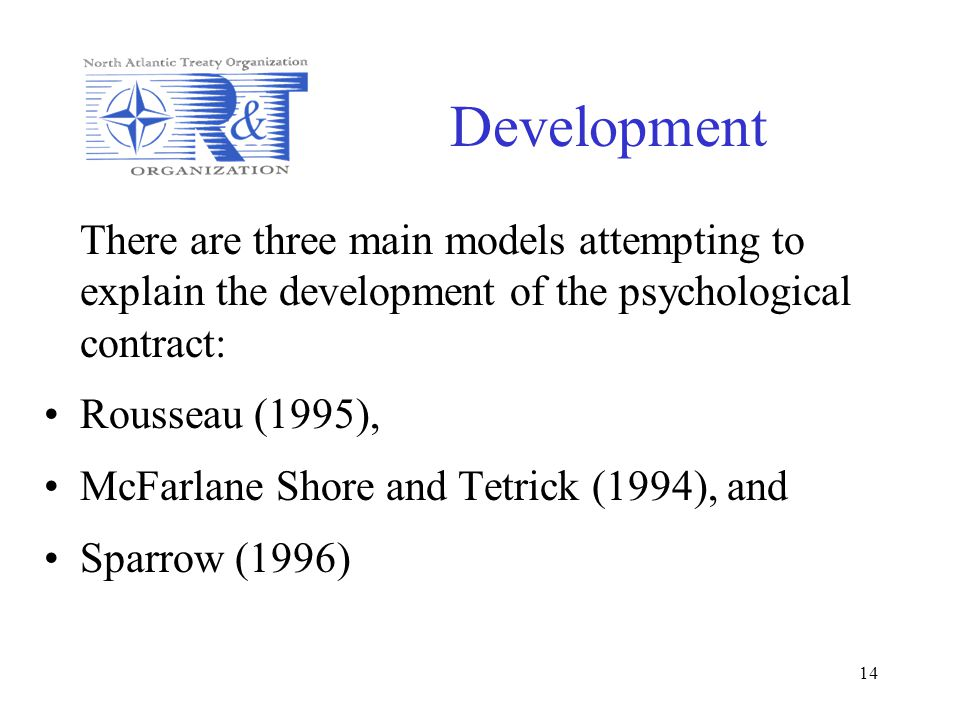 Development There are three main models attempting to explain the development of the psychological contract: