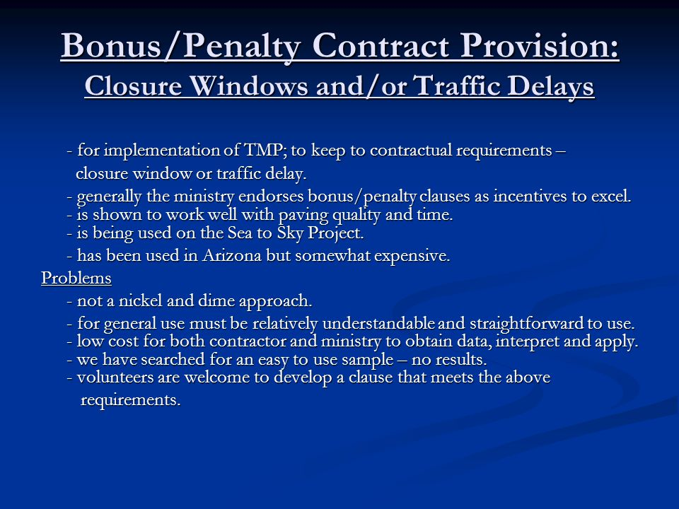 Bonus/Penalty Contract Provision: Closure Windows and/or Traffic Delays