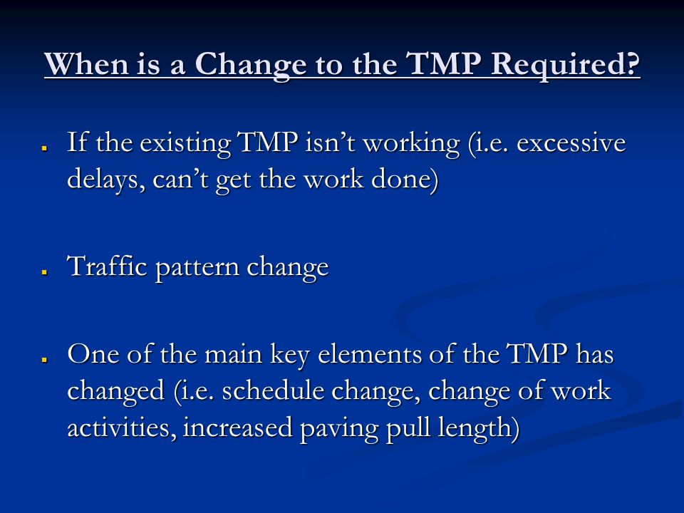 When is a Change to the TMP Required