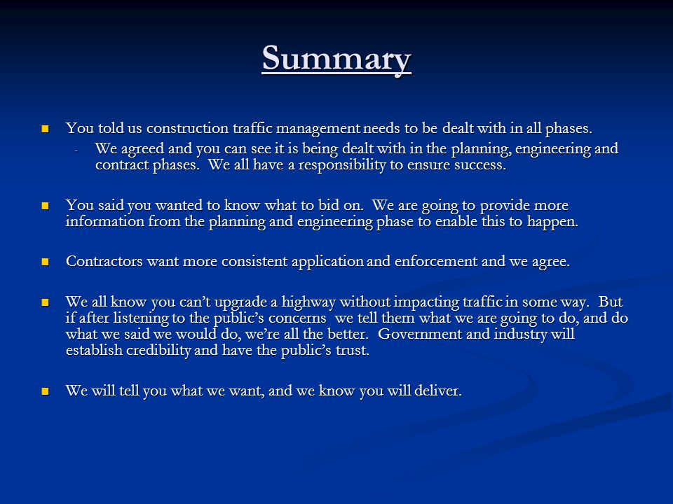 Summary You told us construction traffic management needs to be dealt with in all phases.