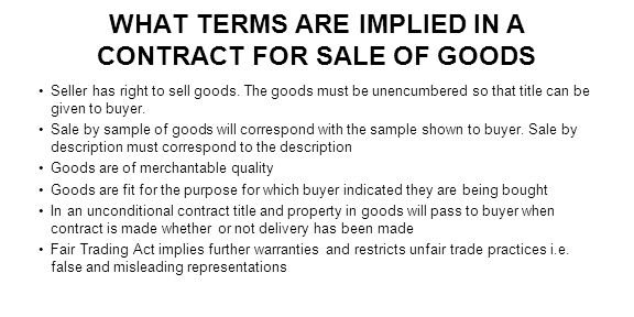 WHAT TERMS ARE IMPLIED IN A CONTRACT FOR SALE OF GOODS