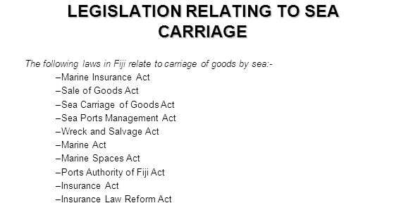 LEGISLATION RELATING TO SEA CARRIAGE