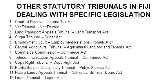 OTHER STATUTORY TRIBUNALS IN FIJI DEALING WITH SPECIFIC LEGISLATION