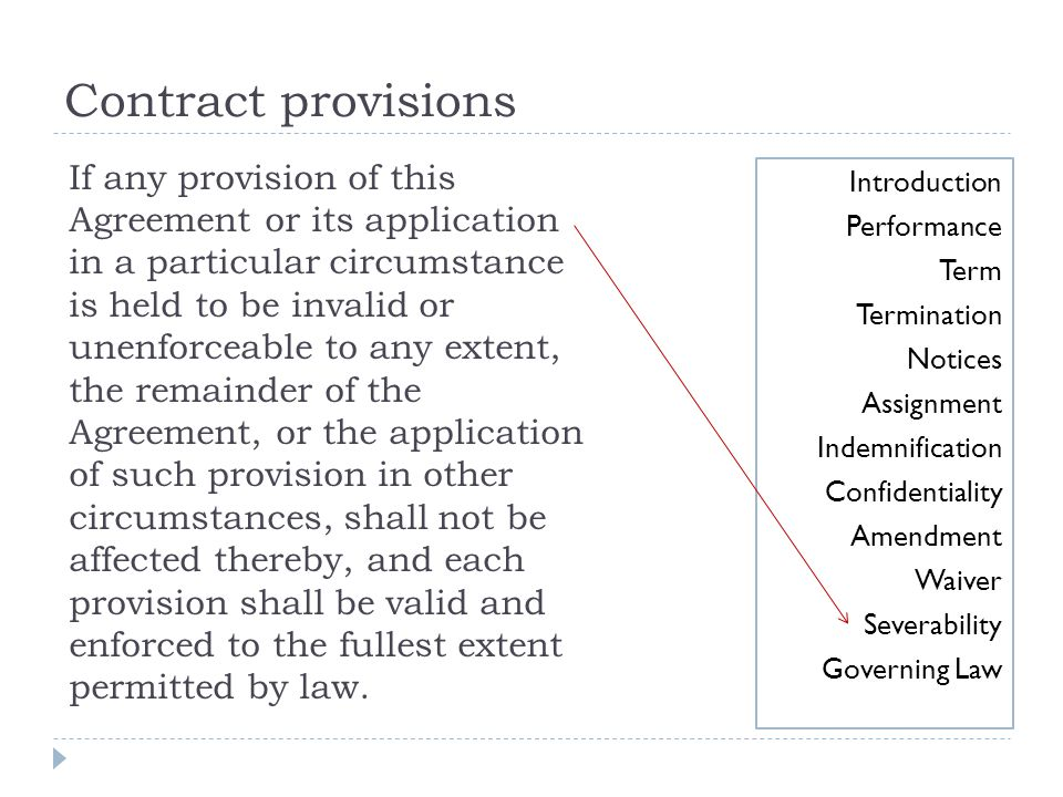 Contract provisions If any provision of this Agreement or its application. in a particular circumstance.