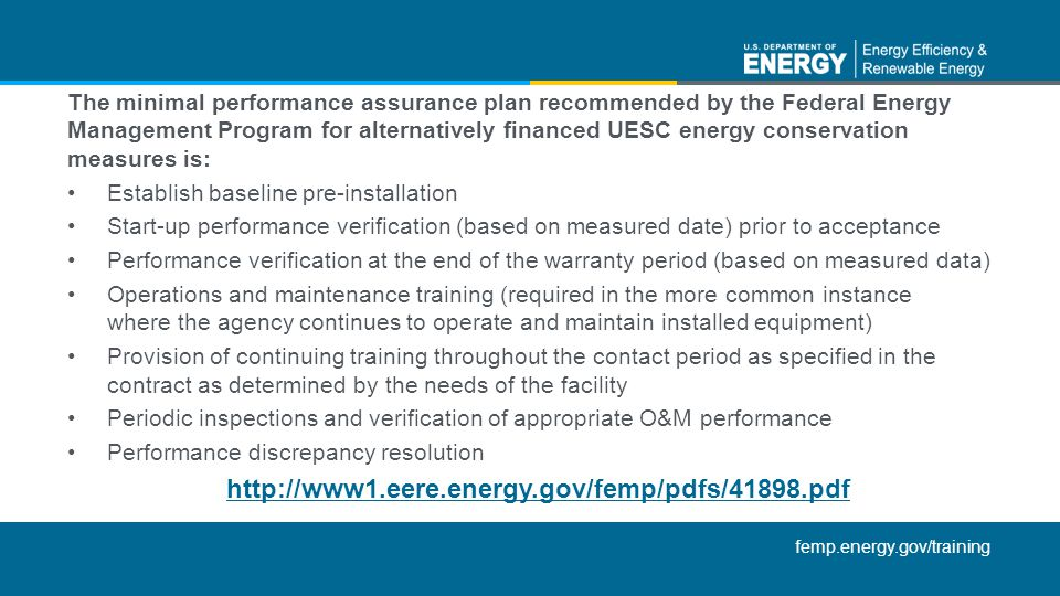 The minimal performance assurance plan recommended by the Federal Energy Management Program for alternatively financed UESC energy conservation measures is: