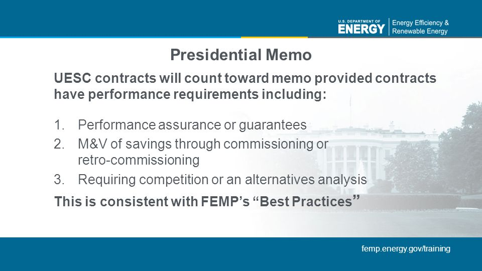 Presidential Memo UESC contracts will count toward memo provided contracts have performance requirements including: