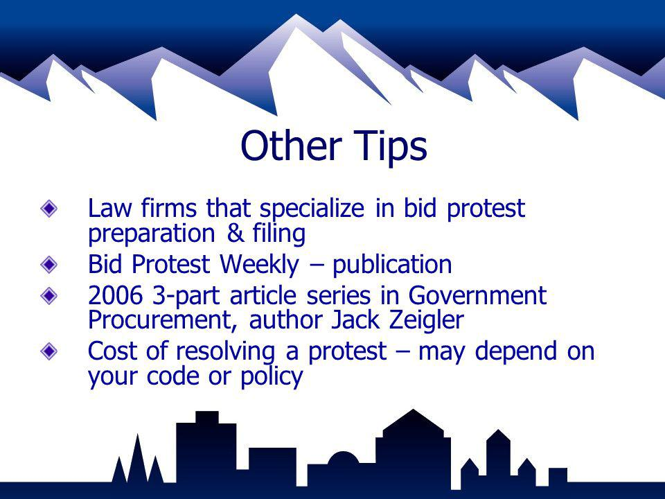 Other Tips Law firms that specialize in bid protest preparation & filing. Bid Protest Weekly – publication.