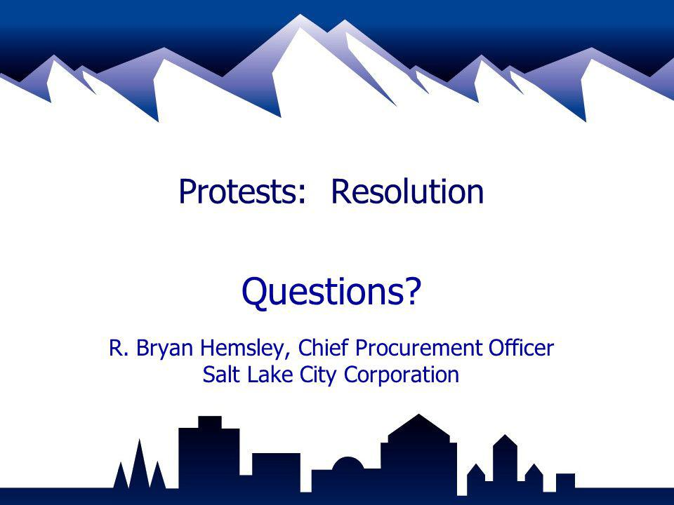 R. Bryan Hemsley, Chief Procurement Officer Salt Lake City Corporation