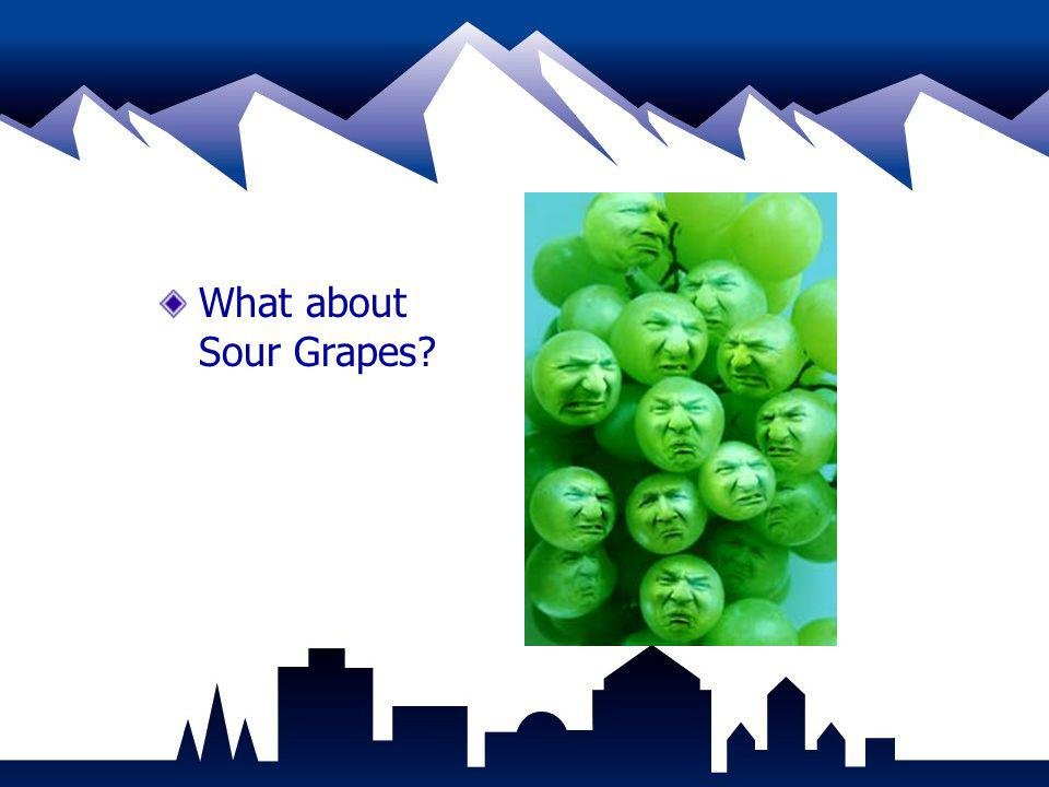 What about Sour Grapes