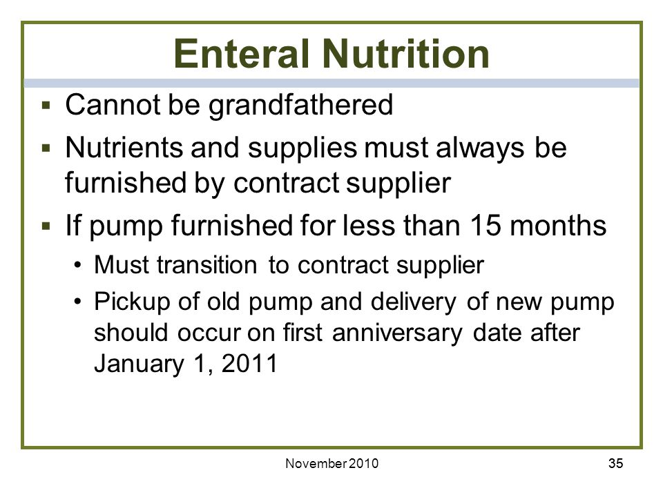 Enteral Nutrition Cannot be grandfathered