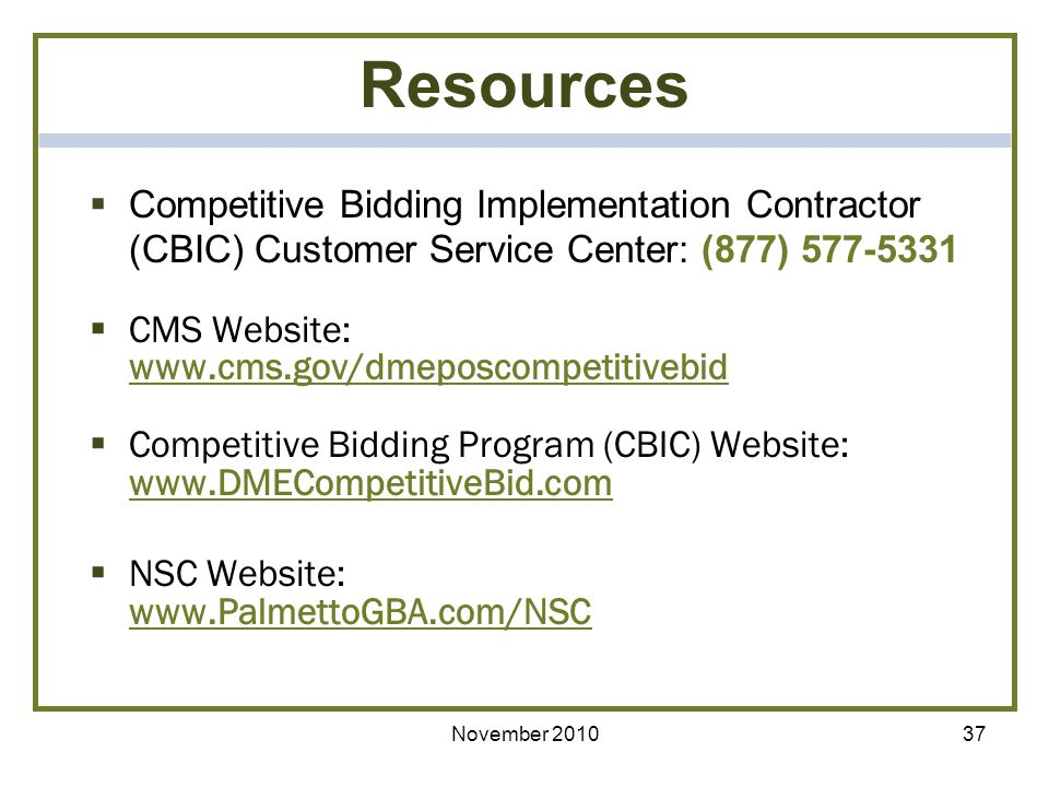Resources Competitive Bidding Implementation Contractor (CBIC) Customer Service Center: (877) 577-5331.
