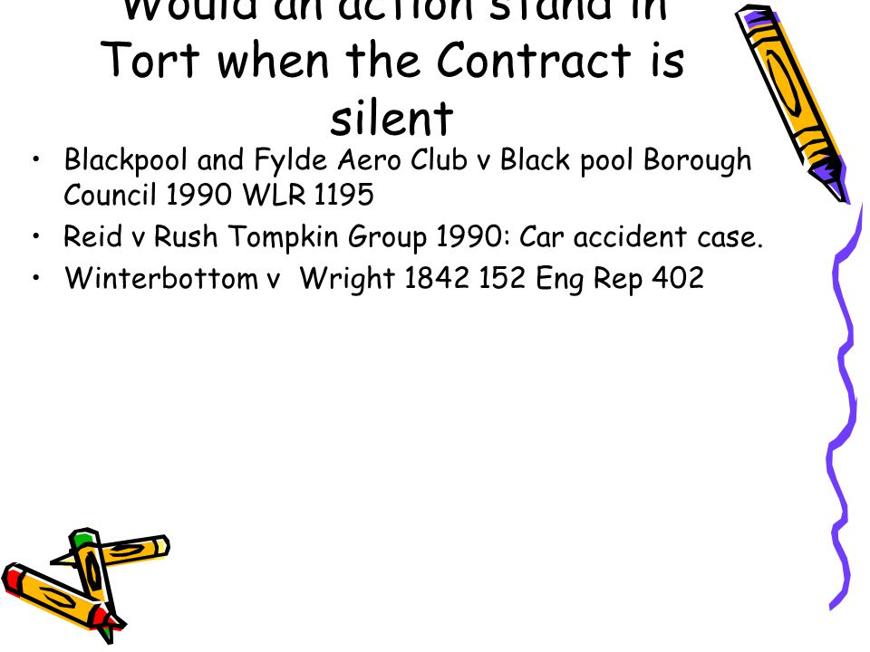 Would an action stand in Tort when the Contract is silent