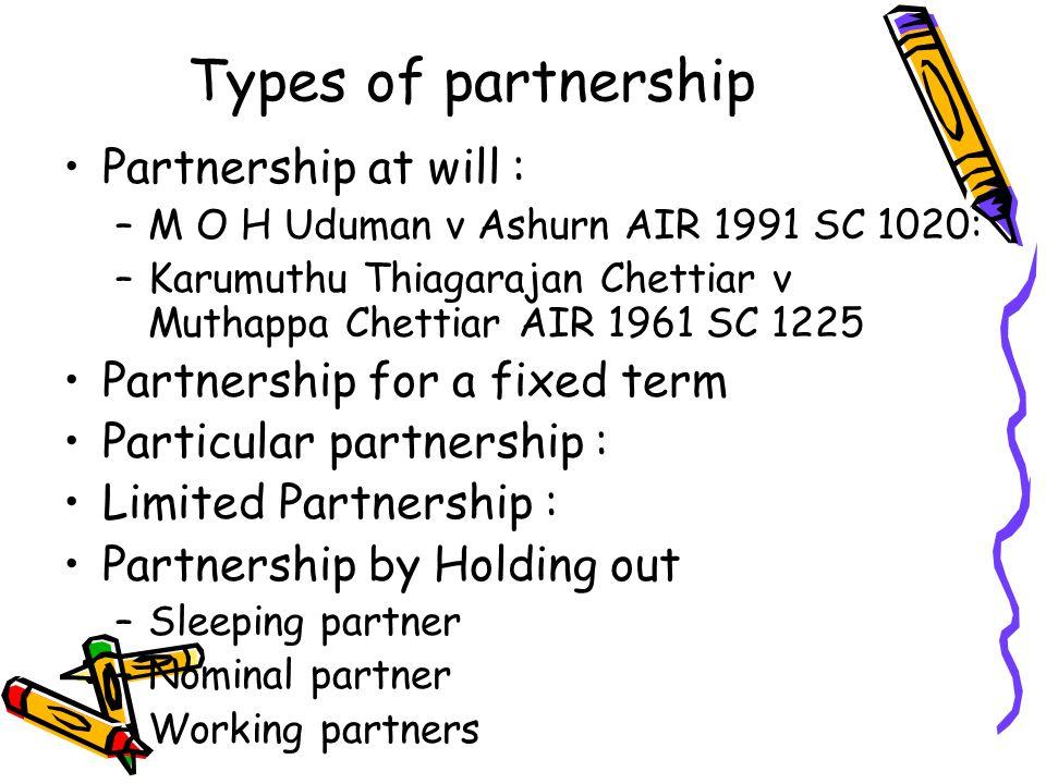 Types of partnership Partnership at will :