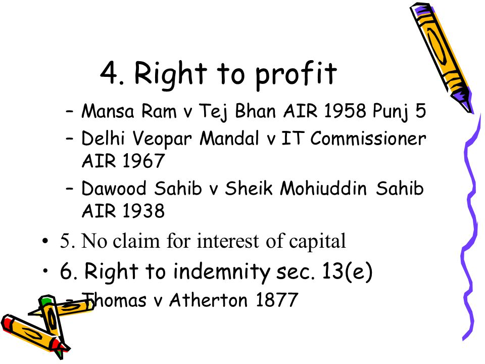4. Right to profit 5. No claim for interest of capital