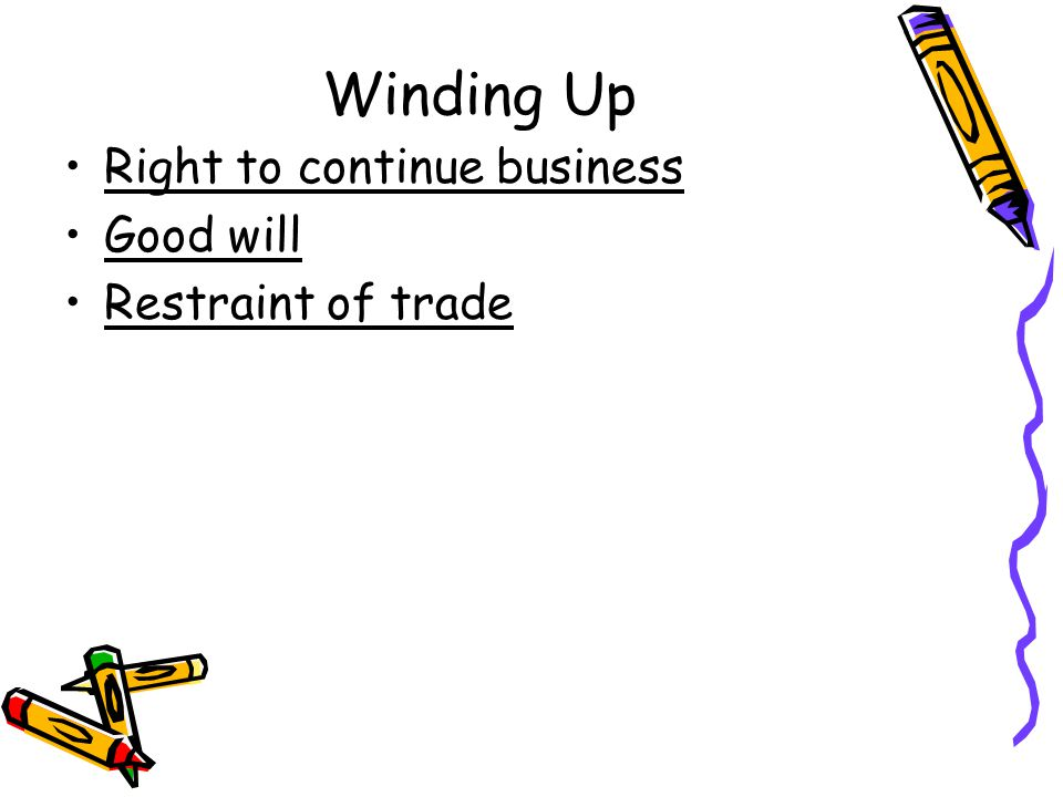 Winding Up Right to continue business Good will Restraint of trade