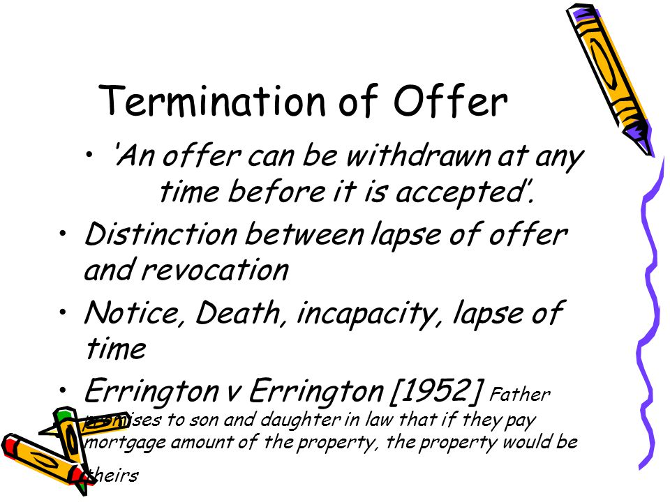 'An offer can be withdrawn at any time before it is accepted'.