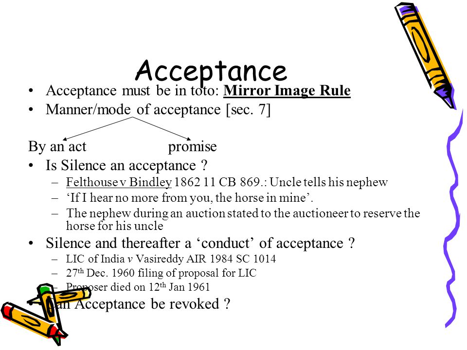 Acceptance Acceptance must be in toto: Mirror Image Rule