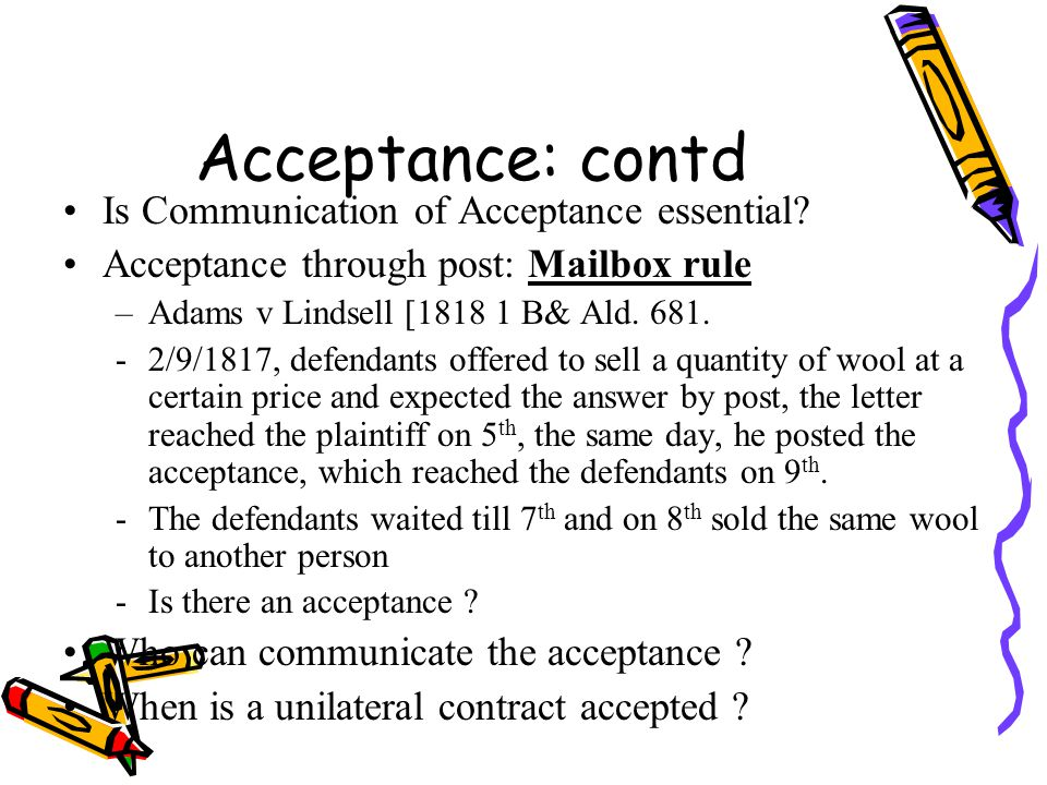 Acceptance: contd Is Communication of Acceptance essential