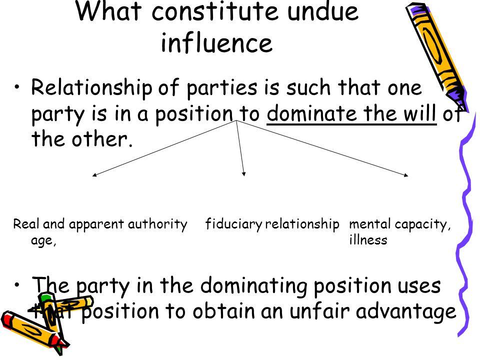 What constitute undue influence