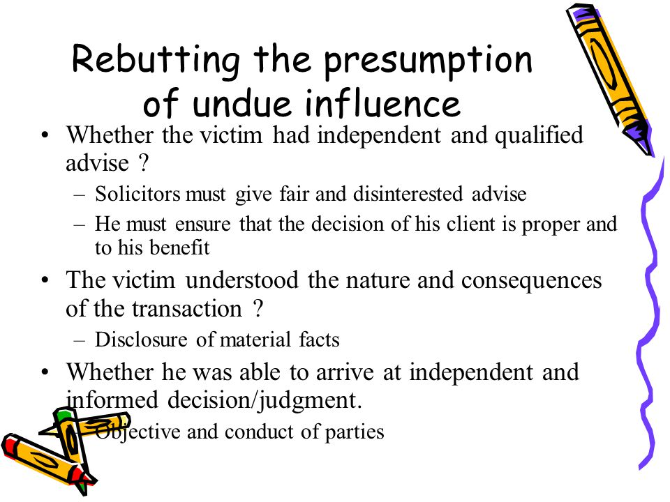 Rebutting the presumption of undue influence
