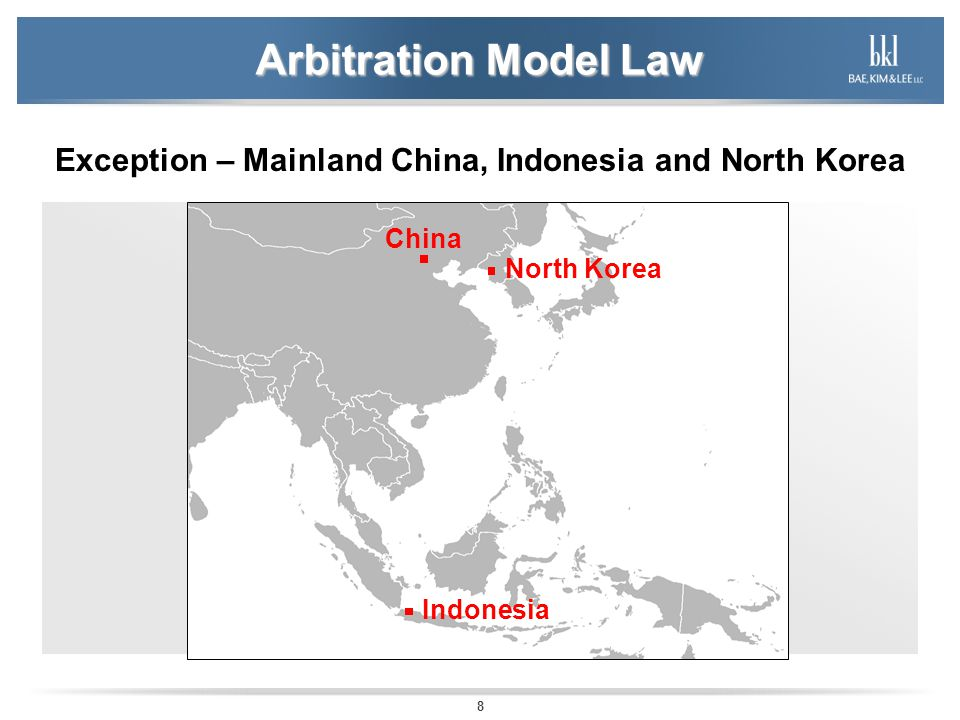 Arbitration Model Law Exception – Mainland China, Indonesia and North Korea. China. North Korea.