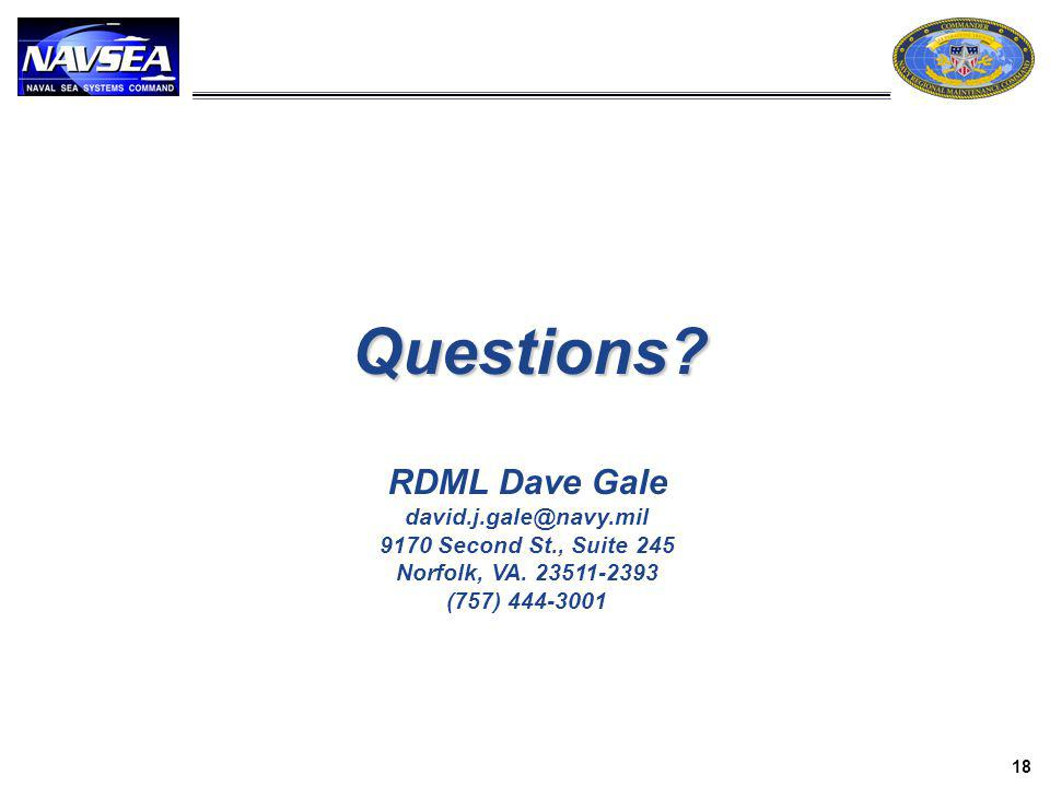 Questions RDML Dave Gale david.j.gale@navy.mil