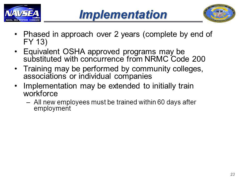 Implementation Phased in approach over 2 years (complete by end of FY 13)