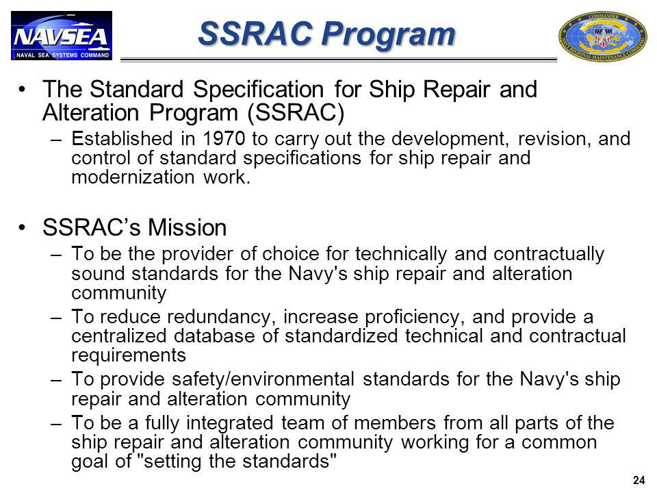 SSRAC Program The Standard Specification for Ship Repair and Alteration Program (SSRAC)
