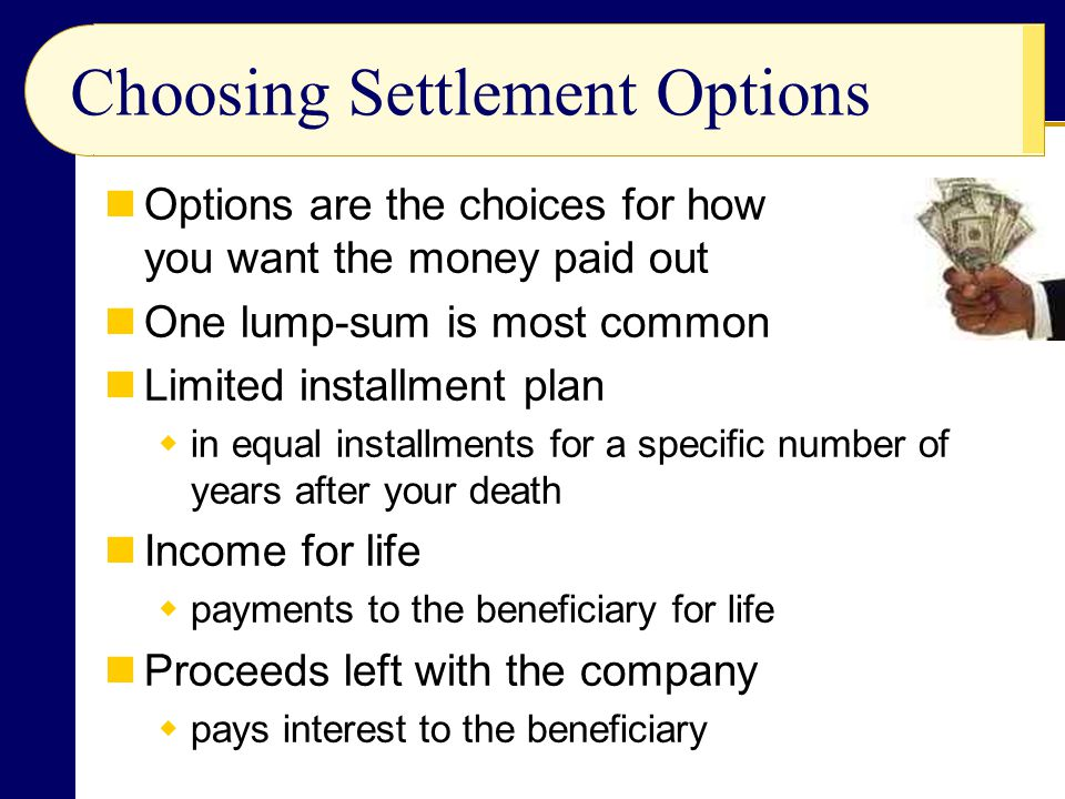 Choosing Settlement Options