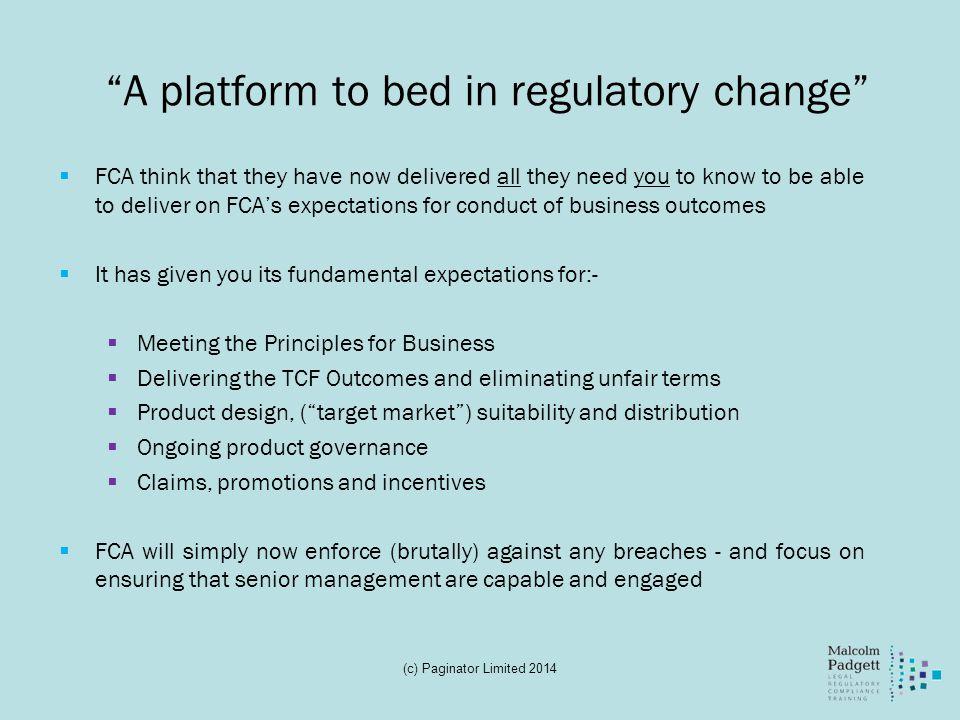 A platform to bed in regulatory change