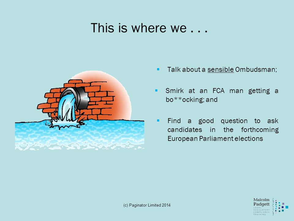 This is where we . . . Talk about a sensible Ombudsman;