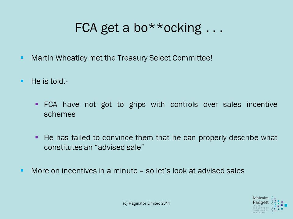 FCA get a bo**ocking . . . Martin Wheatley met the Treasury Select Committee! He is told:-