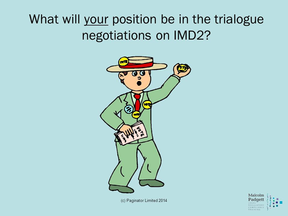 What will your position be in the trialogue negotiations on IMD2