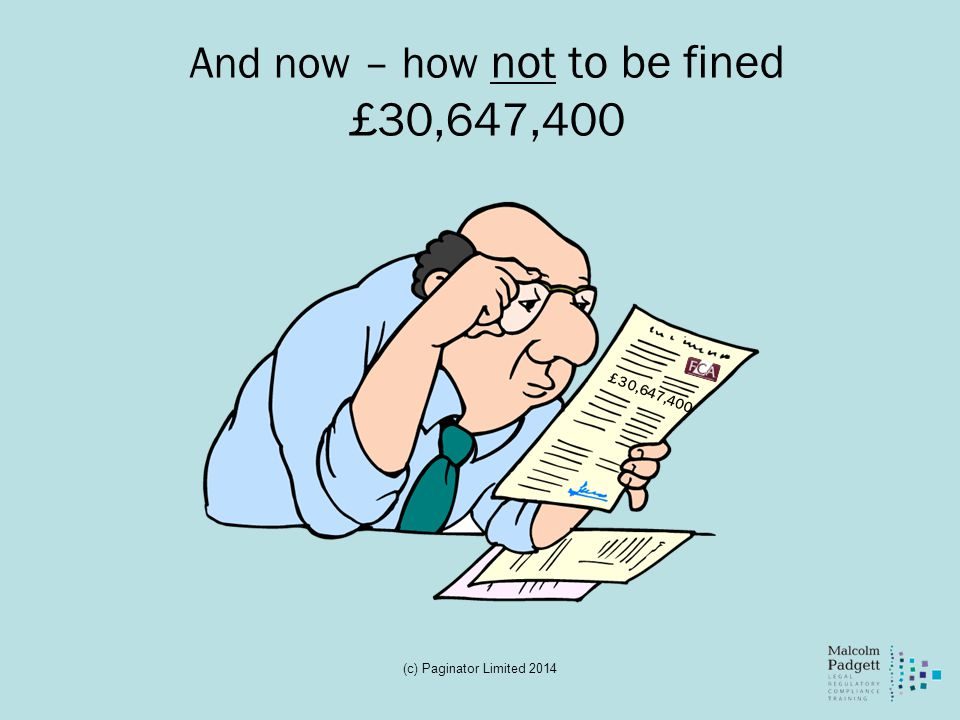 And now – how not to be fined £30,647,400
