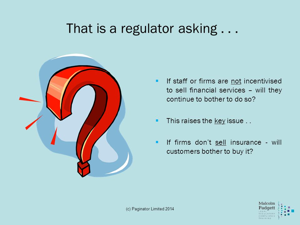 That is a regulator asking . . .