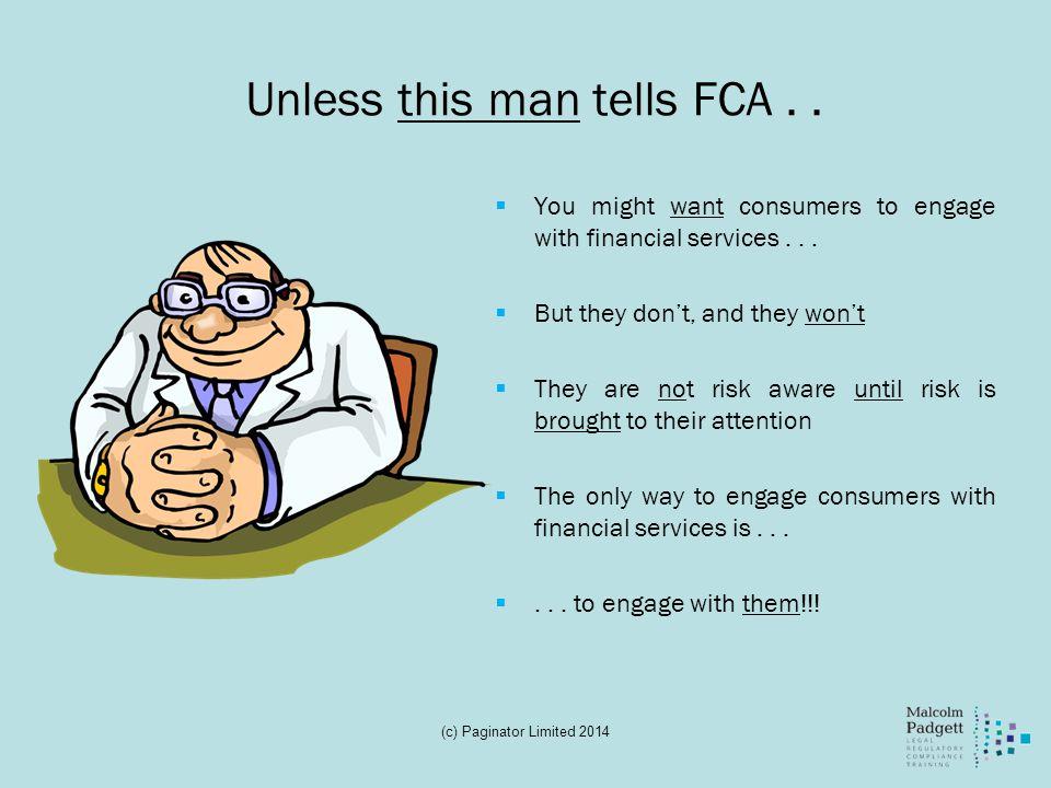 Unless this man tells FCA . .