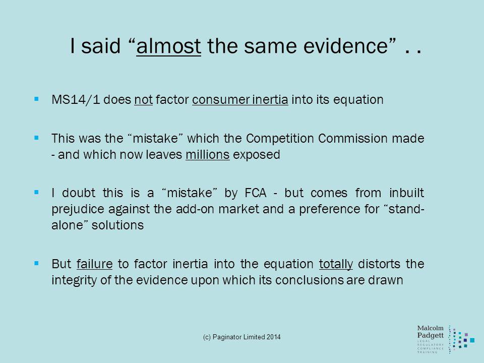 I said almost the same evidence . .