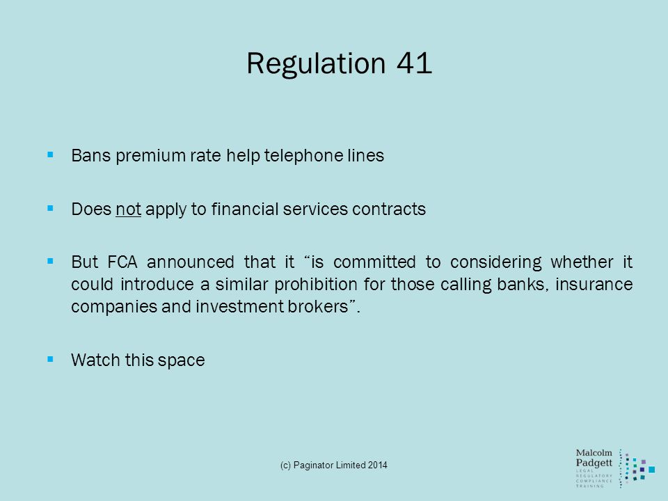 Regulation 41 Bans premium rate help telephone lines